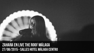 Zahara en Live The Roof Málaga