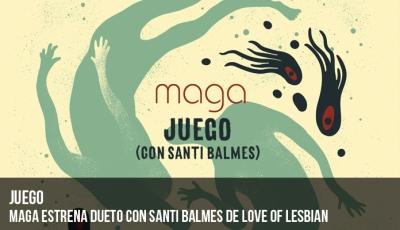 maga-estrena-dueto-con-santi-balmes-de-love-of-lesbian