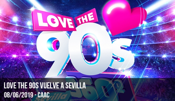 Love The 90s vuelve a Sevilla