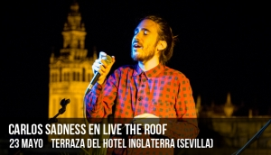 Carlos Sadness en Live The Roof (Sevilla)