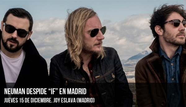 "Neuman despide ""If"" en Madrid"