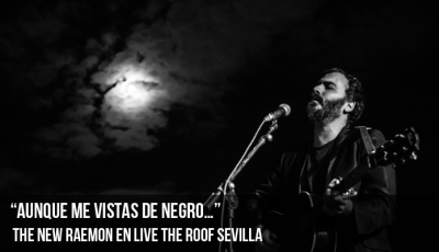 "the-new-raemon-en-live-the-roof-sevilla-""aunque-me-vistas-de-negro"""